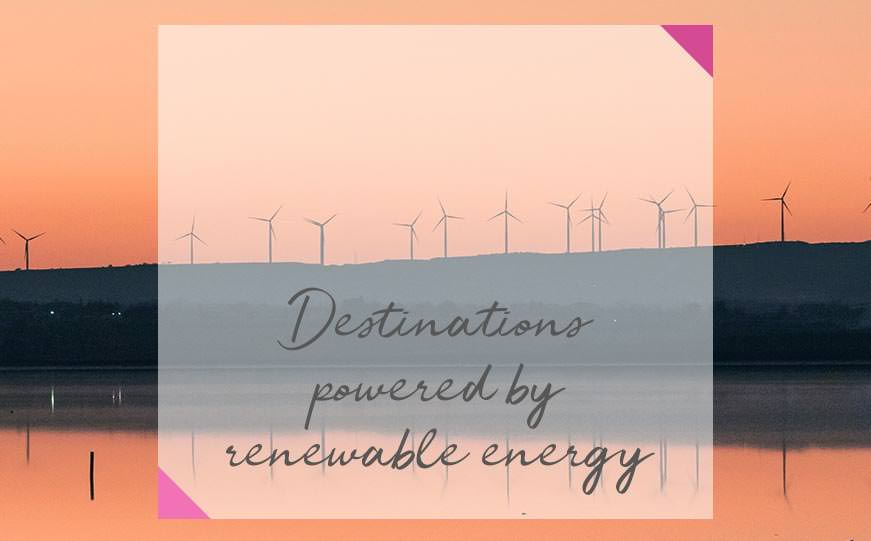Destinations powered by renewable energy