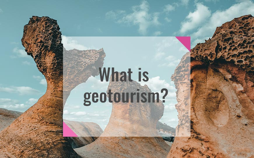 What is Geotourism